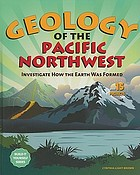Geology of the Pacific Northwest : investigate how the Earth was formed with 15 projects