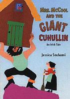Mrs. McCool and the giant Cuhullin : an Irish tale