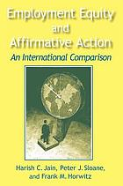 Employment equity and affirmative action : an international comparison