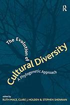 The evolution of cultural diversity : a phylogenetic approach