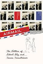 Airmail : the letters of Robert Bly and Tomas Tranströmer
