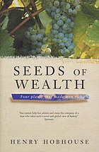 Seeds of wealth : four plants that made men rich