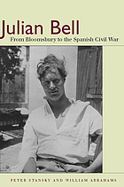 Julian Bell : from Bloomsbury to the Spanish Civil War