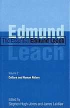 The essential Edmund Leach. Volume 2, Culture and human nature