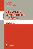 Discrete and computational geometry : Japanese conference, JCDCG 2004, Tokyo, Japan, October 8-11, 2004, revised selected papers