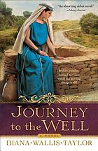 Journey to the well : a novel