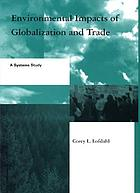 Environmental impacts of globalization and trade : a systems study