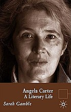 Angela Carter : a literary life