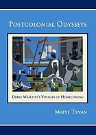 Postcolonial odysseys : Derek Walcott's voyages of homecoming