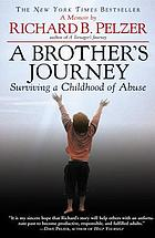 A brother's journey : surviving a childhood of abuse