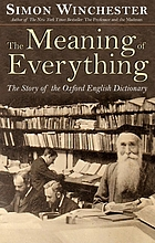 The meaning of everything : the story of the Oxford English dictionary