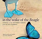 In the wake of the Beagle : science in the southern oceans from the age of Darwin