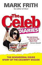 The celeb diaries : the sensational inside story of the celebrity decade