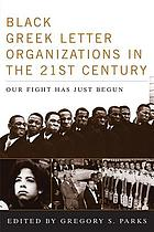 Black Greek-letter organizations in the twenty-first century : our fight has just begun