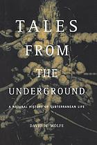Tales from the underground : a natural history of subterranean life