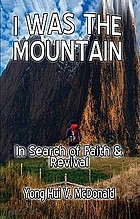I was the mountain : in search of faith & revival