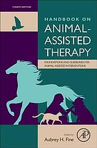 Handbook on Animal-Assisted Therapy : theroretical foundations and guidelines for practice