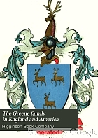 The Greene family in England and America, with pedigrees.