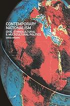 Contemporary nationalism : civic, ethnocultural, and multicultural politics