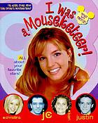 I was a Mouseketeer!