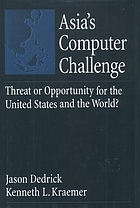 Asia's computer challenge : threat or opportunity for the United States & the world?