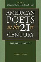 American poets in the 21st century : the new poetics