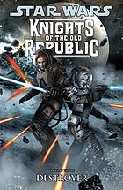 Star Wars : Knights of the Old Republic. Volume eight, Destroyer