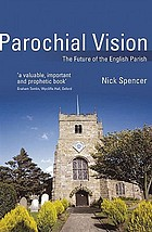 Parochial vision : the future of the English parish
