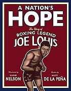 A nation's hope : the story of boxing legend Joe Louis