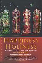Happiness and holiness : Thomas Traherne and his writings