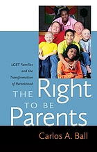 The right to be parents : LGBT families and the transformation of parenthood
