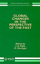 Global changes in the perspective of the past : report of the Dahlem Workshop on Global Changes in the Perspective of the Past, Berlin 1991, December 8-13