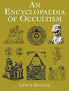 An encyclopædia of occultism