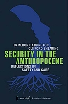 Security in the Anthropocene : Reflections on Safety and Care.