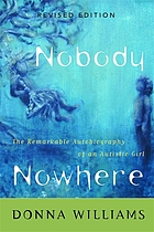 Nobody nowhere : the remarkable autobiography of an autistic girl