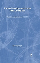 Korea's development under Park Chung Hee : rapid industrialization, 1961-79
