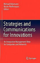 Strategies and communications for innovations : an integrative management view for companies and networks