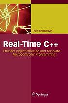 Real-Time C++ : efficient object-oriented and template microcontroller programming