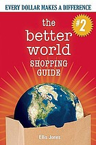 The better world shopping guide : every dollar makes a difference