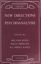 New directions in psycho-analysis : the significance of infant conflict in the pattern of adult behaviour