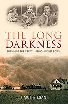 The long darkness : surviving the great American Dust Bowl.