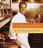 Le Bernardin cookbook : four-star simplicity