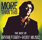 The best of Bryan Ferry + Roxy Music.