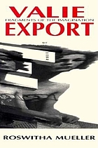 Valie Export : fragments of the imagination