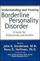 Understanding and treating borderline personality disorder : a guide for professionals and families