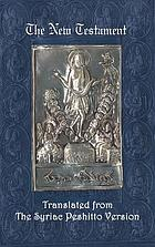 The Syriac New Testament translated into English from the Peshitto Version