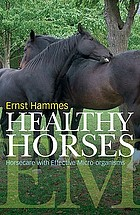 Healthy horses : horse care with effective micro-organisms