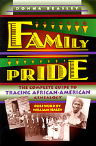 Family pride : the complete guide to tracing African-American genealogy