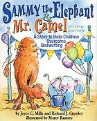 Sammy the elephant & Mr. Camel : a story to help children overcome bedwetting