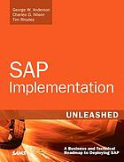 SAP implementation unleashed : a business and technical roadmap to deploying SAP